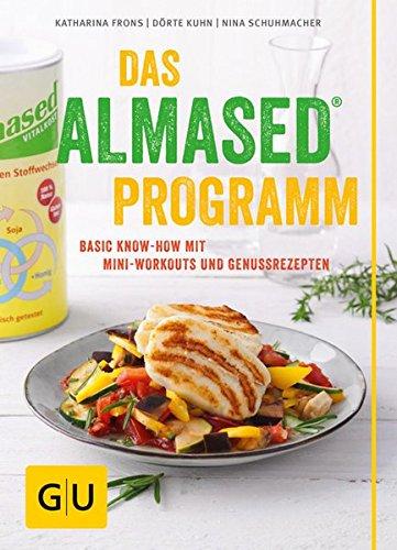 Preisvergleich Produktbild Das Almased-Programm: Basic Know-how, 4-Phasen-Plan, Mini-Workout, Genussrezepte (GU Einzeltitel Gesunde Ernährung)
