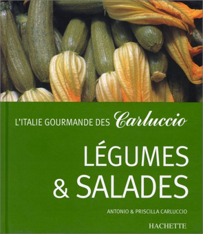 L'Italie gourmande des Carluccio : légumes et salades