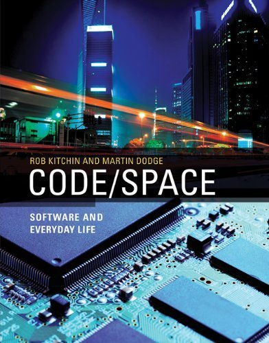 Code/Space: Software and Everyday Life (Software Studies) by Rob Kitchin (2014-02-21)