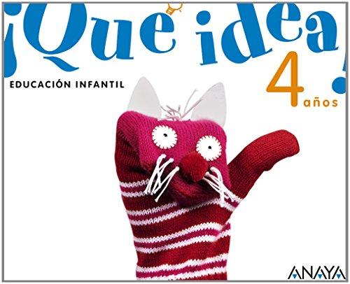 Descargar Libro ¡Qué idea! 4 años. - 9788467815481 de María Isabel Fuentes Zaragoza