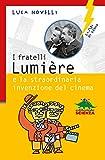 I fratelli Lumière e la straordinaria invenzione del cinema