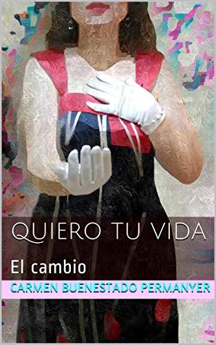 Quiero tu vida: El cambio de Carmen Buenestado Permanyer