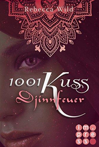 1001 Kuss: Djinnfeuer (Band 1)