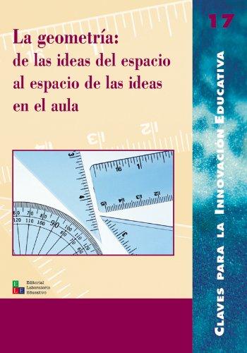 La geometría: de las ideas del espacio al espacio de las ideas en el aula: 017 (Editorial Popular) por Montse Farell Pastor