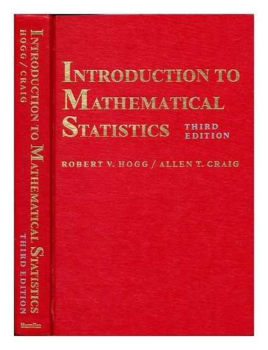 Introduction to mathematical statistics / by Robert V. Hogg, Allen T. Craig