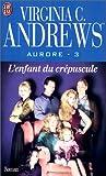 Aurore, tome 3 - L'enfant du crépuscule