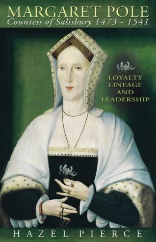 Margaret Pole, 1473-1541: Loyalty, Lineage and Leadership by Hazel Pierce (2003-03-20)