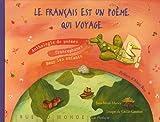 Le français est un poème qui voyage - Anthologie de poèmes francophones pour les enfants