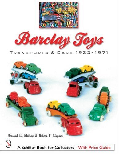 Barclay Toys: Transports & Cars 1932-1971 (Schiffer Book for Collectors with Price Guide)