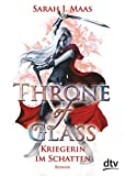 Throne of Glass 2 - Kriegerin im Schatten: Roman