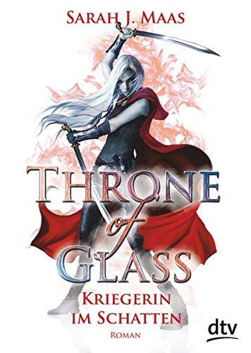 Throne of Glass 2 - Kriegerin im Schatten: Roman (Im Spiele Dunkeln)