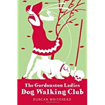 The Gordonston Ladies Dog Walking Club by Duncan Whitehead (2013-11-19)