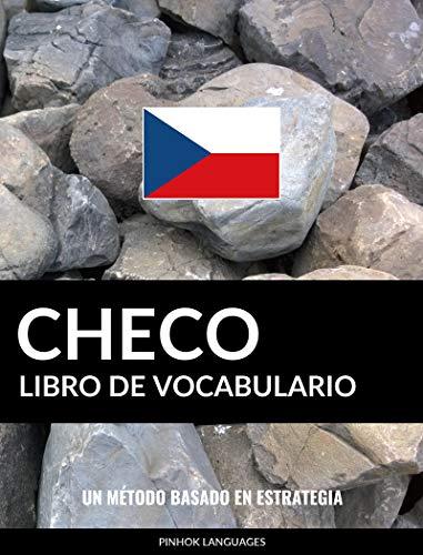 Libro de Vocabulario Checo: Un Método Basado en Estrategia (Spanish Edition)