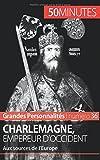 Charlemagne, empereur d'Occident: Aux sources de lEurope