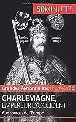 Charlemagne, empereur dOccident: Aux sources de lEurope