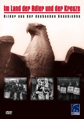 Im Land der Adler und der Kreuze - Bilder aus der deutschen Geschichte (Kreuz Adler)