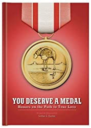 You Deserve a Medal: Honors on the Path to True Love by Stefan G. Bucher (2011-01-29)
