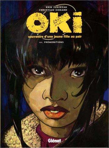 Oki, souvenirs d'une jeune fille au pair Tome 3 : Prémonitions (Bulle Noire)