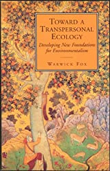 Toward a Transpersonal Ecology: Developing New Foundations for Environmentalism