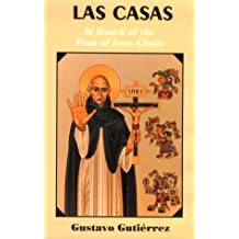 Casas, Las: In Search of the Poor of Jesus Christ