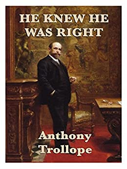 He Knew He Was Right by [Trollope,  Anthony]