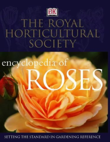 The RHS Encyclopedia of Roses