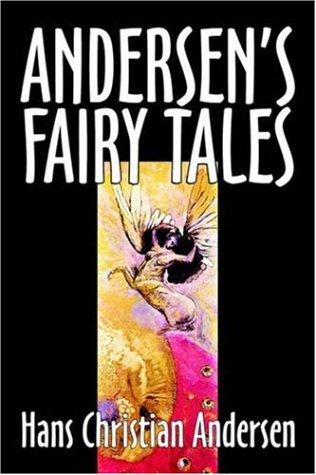 Andersen's Fairy Tales by Hans Christian Andersen, Fiction, Fairy Tales, Folk Tales, Legends & Mythology
