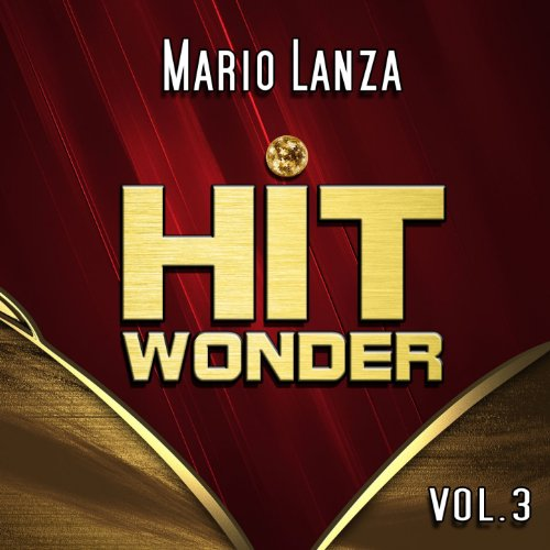 Hit Wonder: Mario Lanza, Vol. 3