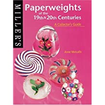 Paperweights of the 19th and 20th Centuries: A Collector's Guide (Miller's Collecting Guides)