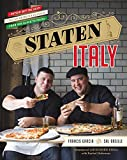 Staten Italy: Nothin' But the Best Italian-American Classics, from Our Block to Yours by Francis Garcia (Re (2015-03-31)
