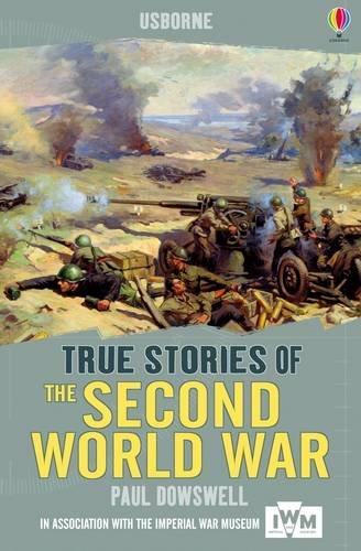 The Second World War (True Stories) di Paul Dowswell