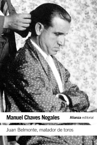 Juan Belmonte, matador de toros: Su vida y sus hazañas (El Libro De Bolsillo - Varios) por Manuel Chaves Nogales