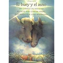 El Buey Y El Asno / The Ox and the Donkey