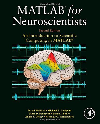 MATLAB for Neuroscientists, Second Edition: An Introduction to Scientific Computing in MATLAB by Wallisch, Pascal, Lusignan, Michael E., Benayoun, Marc D., B (2013) Hardcover