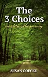 The Three Choices, Completing the Journey