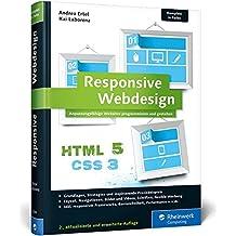 Responsive Webdesign: Anpassungsfähige Websites programmieren und gestalten (Galileo Computing)
