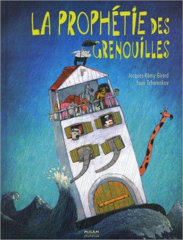 La Prophétie des grenouilles par Jacques-Rémy Girerd, Iouri Tcherenkov