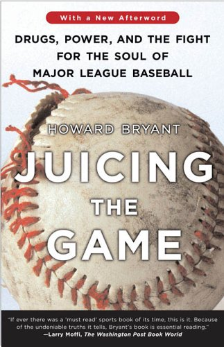 juicing-the-game-drugs-power-and-the-fight-for-the-soul-of-major-league-baseball