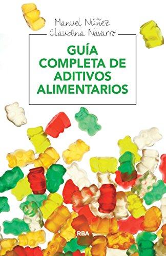 Guía completa de aditivos alimentarios (ALIMENTACION) por Claudina Navarro