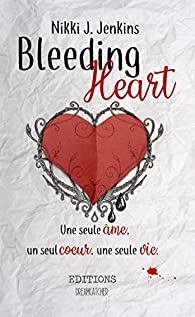 Bleeding heart par Nikki J. Jenkins
