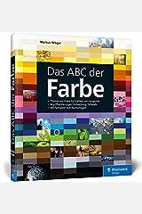 Das ABC der Farbe: Theorie und Praxis für Grafiker und Fotografen Gebundene Ausgabe