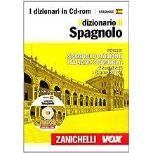 Il dizionario di spagnolo. Dizionario spagnolo-italiano, italiano-spagnolo. CD-ROM
