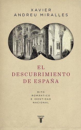 El descubrimiento de España: Mito romántico e identidad nacional (Historia)