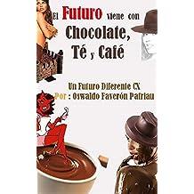 El Futuro Viene con Chocolate, Té y Café (Spanish Edition)