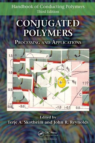 Conjugated Polymers: Processing and Applications (Handbook of Conducting Polymers, Fourth Edition)