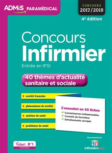 Concours Infirmier - 40 thmes d'actualit sanitaire et sociale - L'essentiel en 40 fiches - Concours 2017-2018