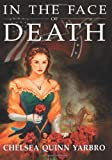 In the Face of Death: An Historical Horror Novel (Count Saint-Germain) by Chelsea Quinn Yarbro (2004-03-11)
