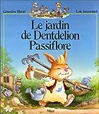 La Famille Passiflore : Le Jardin de Dentdelion Passiflore