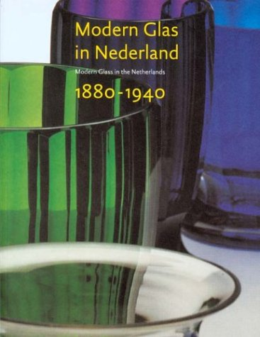 Modern Glas in Nederland 1880-1940 / druk 1: Modern Glass in the Netherlands
