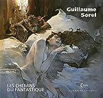 Les chemins du fantastique - Tirage numéroté et signé de Guillaume Sorel